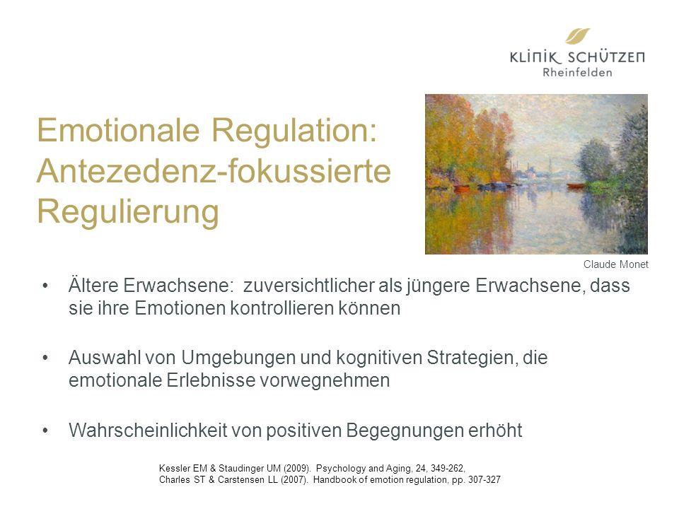 Emotionale Regulation: Antezedenz-fokussierte Regulierung Ältere Erwachsene: zuversichtlicher als jüngere Erwachsene, dass sie ihre Emotionen kontrollieren können Auswahl von Umgebungen und kognitiven Strategien, die emotionale Erlebnisse vorwegnehmen Wahrscheinlichkeit von positiven Begegnungen erhöht Kessler EM & Staudinger UM (2009).