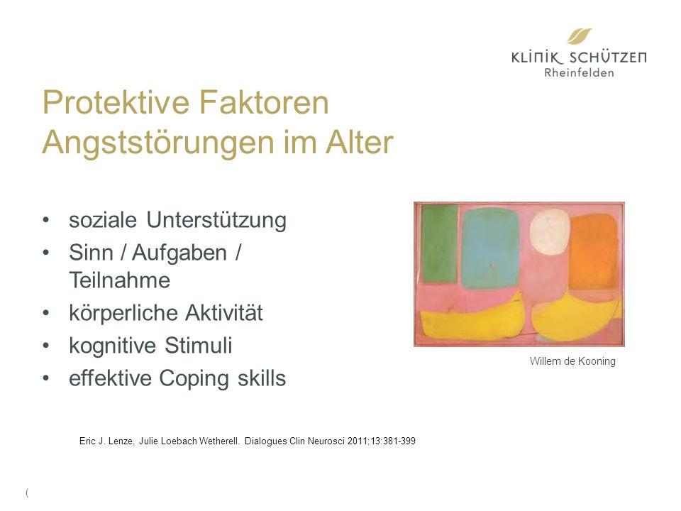 Protektive Faktoren Angststörungen im Alter soziale Unterstützung Sinn / Aufgaben / Teilnahme körperliche Aktivität kognitive Stimuli effektive Coping skills Eric J.