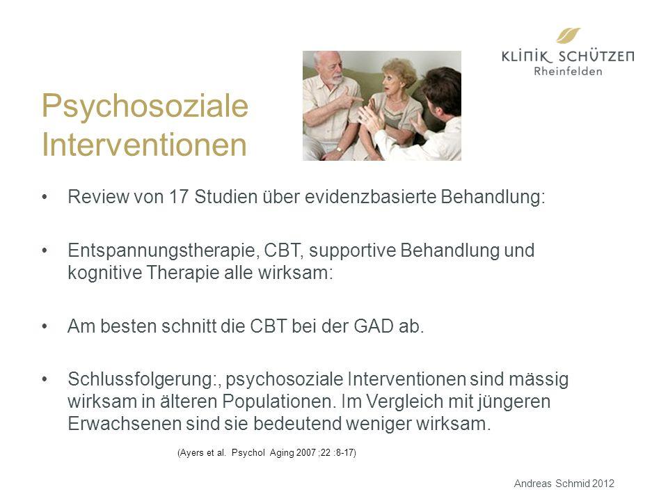 Psychosoziale Interventionen Review von 17 Studien über evidenzbasierte Behandlung: Entspannungstherapie, CBT, supportive Behandlung und kognitive Therapie alle wirksam: Am besten schnitt die CBT bei der GAD ab.