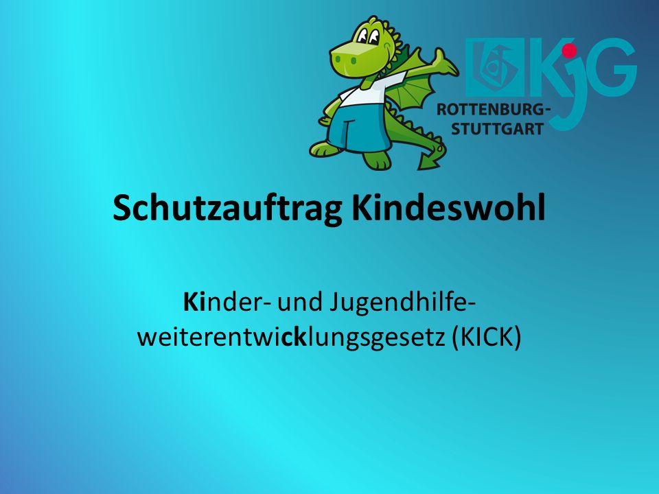 Schutzauftrag Kindeswohl Kinder- und Jugendhilfe- weiterentwicklungsgesetz (KICK)