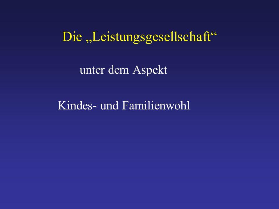"""Die """"Leistungsgesellschaft unter dem Aspekt Kindes- und Familienwohl"""