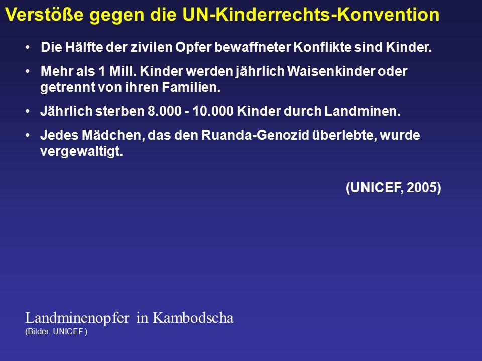 Verstöße gegen die UN-Kinderrechts-Konvention Die Hälfte der zivilen Opfer bewaffneter Konflikte sind Kinder.