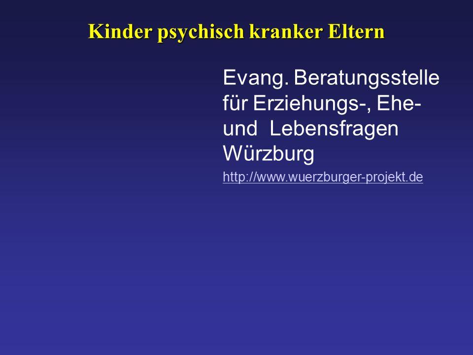 Kinder psychisch kranker Eltern http://www.wuerzburger-projekt.de Evang.