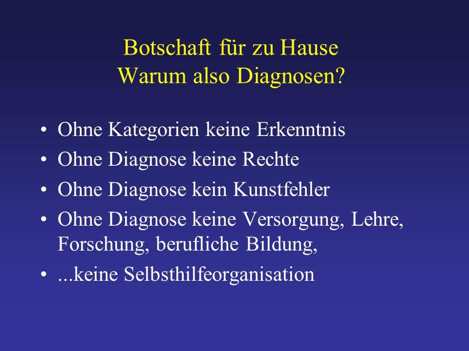 Botschaft für zu Hause Warum also Diagnosen.