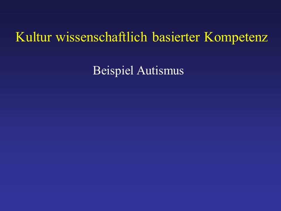 Kultur wissenschaftlich basierter Kompetenz Beispiel Autismus