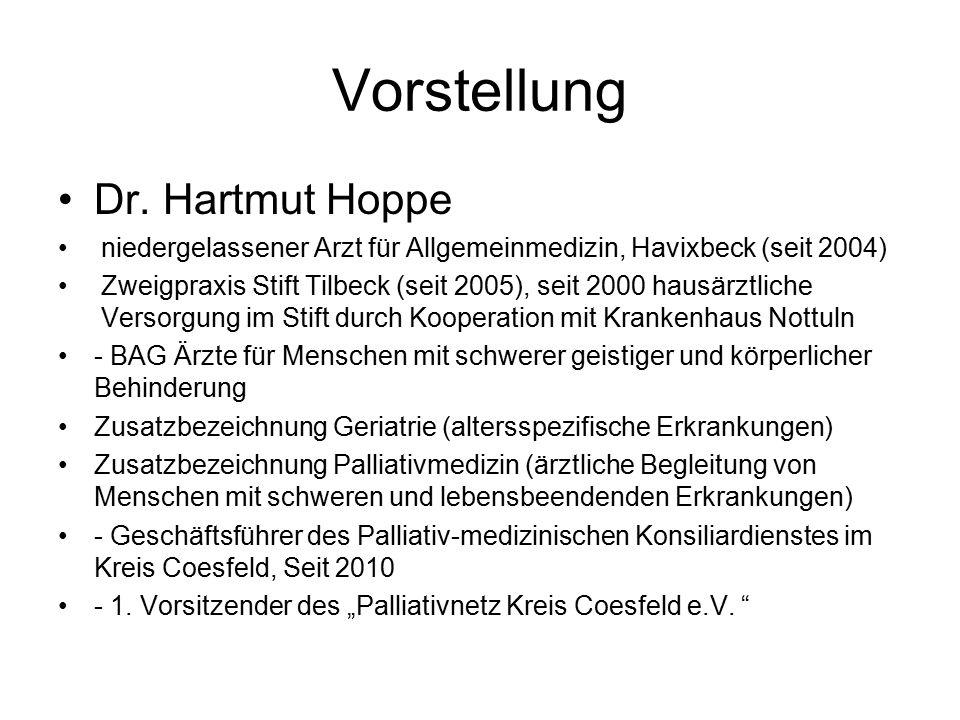 Vorstellung Dr. Hartmut Hoppe niedergelassener Arzt für Allgemeinmedizin, Havixbeck (seit 2004) Zweigpraxis Stift Tilbeck (seit 2005), seit 2000 hausä