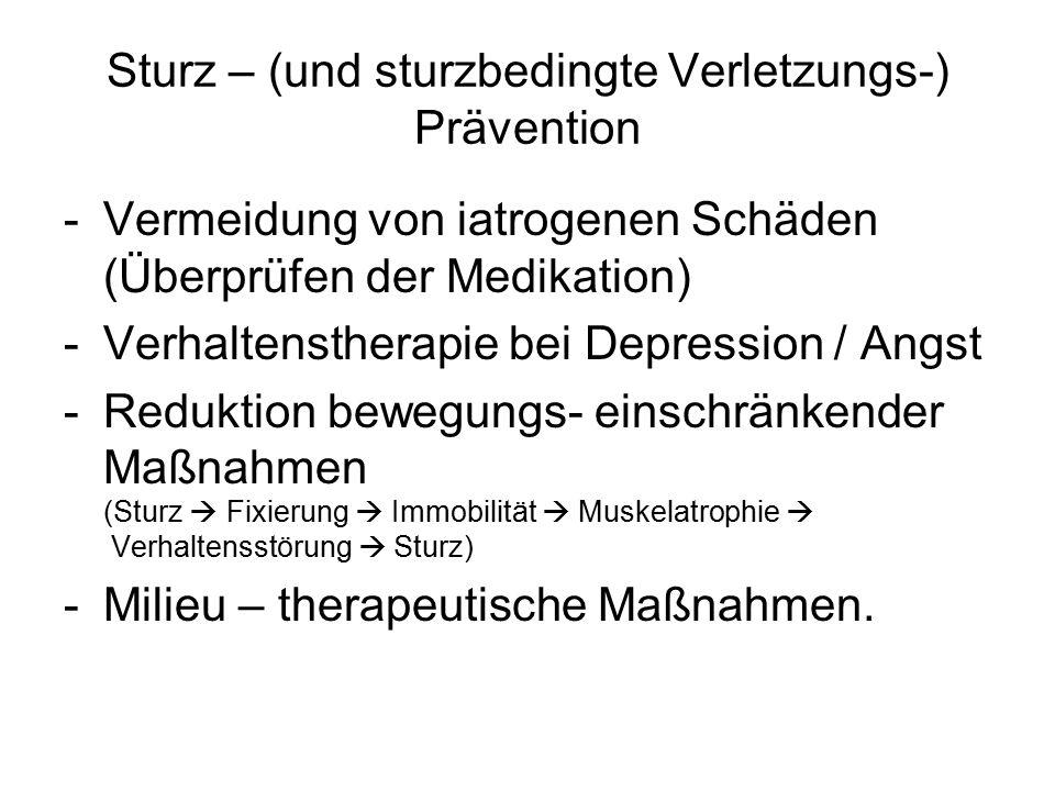 Sturz – (und sturzbedingte Verletzungs-) Prävention -Vermeidung von iatrogenen Schäden (Überprüfen der Medikation) -Verhaltenstherapie bei Depression