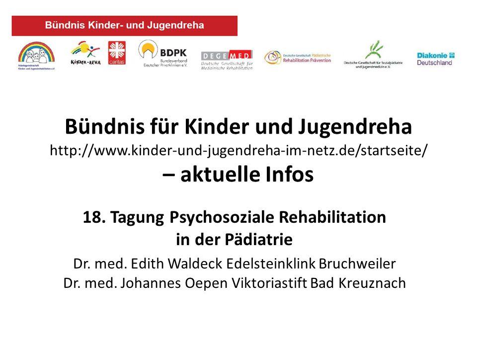 Bündnis für Kinder und Jugendreha http://www.kinder-und-jugendreha-im-netz.de/startseite/ – aktuelle Infos 18. Tagung Psychosoziale Rehabilitation in