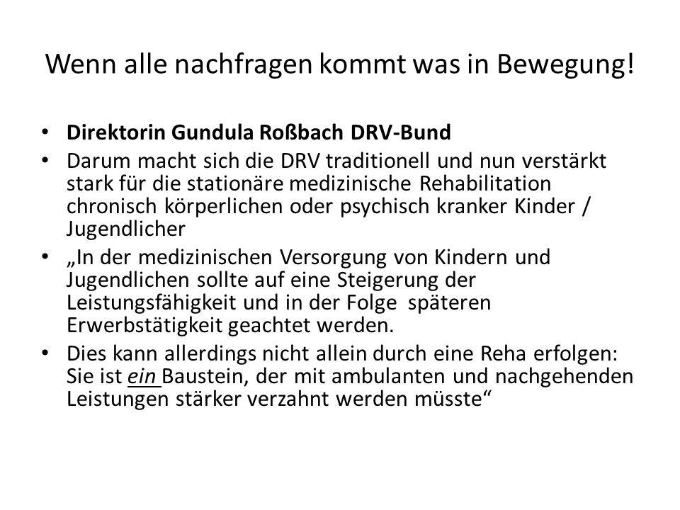 Wenn alle nachfragen kommt was in Bewegung! Direktorin Gundula Roßbach DRV-Bund Darum macht sich die DRV traditionell und nun verstärkt stark für die