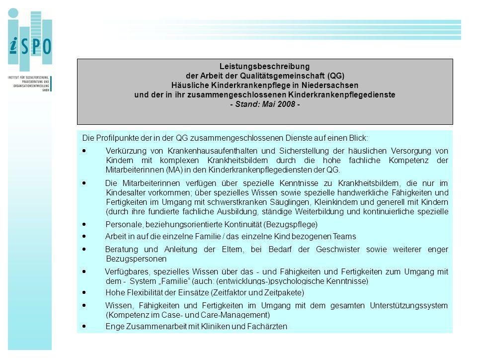 Leistungsbeschreibung der Arbeit der Qualitätsgemeinschaft (QG) Häusliche Kinderkrankenpflege in Niedersachsen und der in ihr zusammengeschlossenen Ki