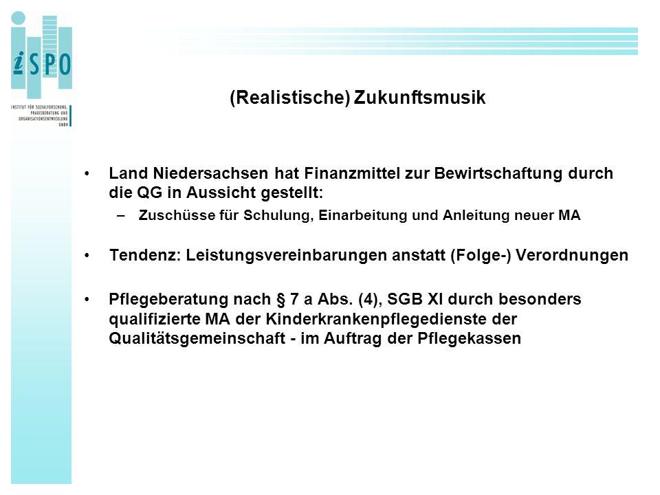 (Realistische) Zukunftsmusik Land Niedersachsen hat Finanzmittel zur Bewirtschaftung durch die QG in Aussicht gestellt: –Zuschüsse für Schulung, Einarbeitung und Anleitung neuer MA Tendenz: Leistungsvereinbarungen anstatt (Folge-) Verordnungen Pflegeberatung nach § 7 a Abs.
