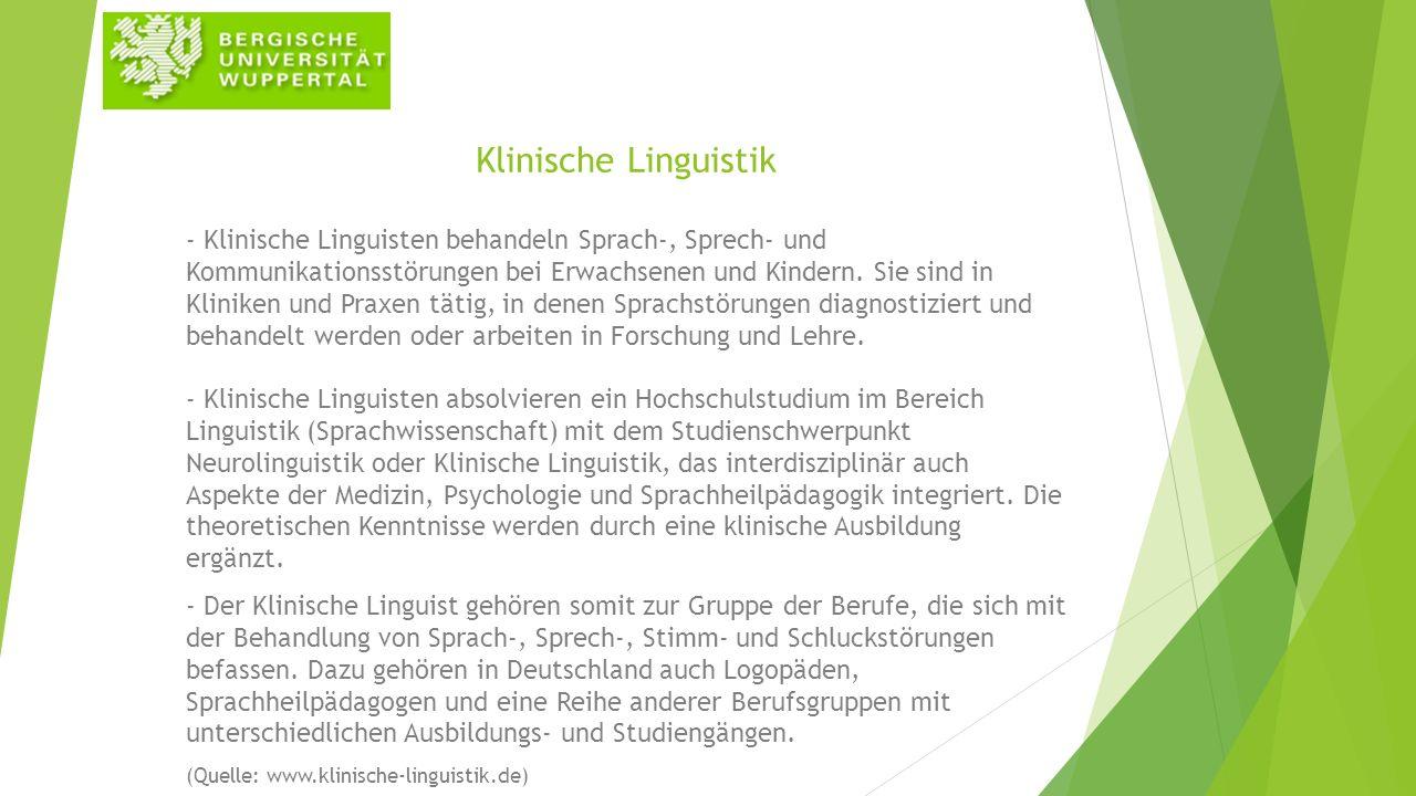 Klinische Linguistik - Klinische Linguisten behandeln Sprach-, Sprech- und Kommunikationsstörungen bei Erwachsenen und Kindern. Sie sind in Kliniken u