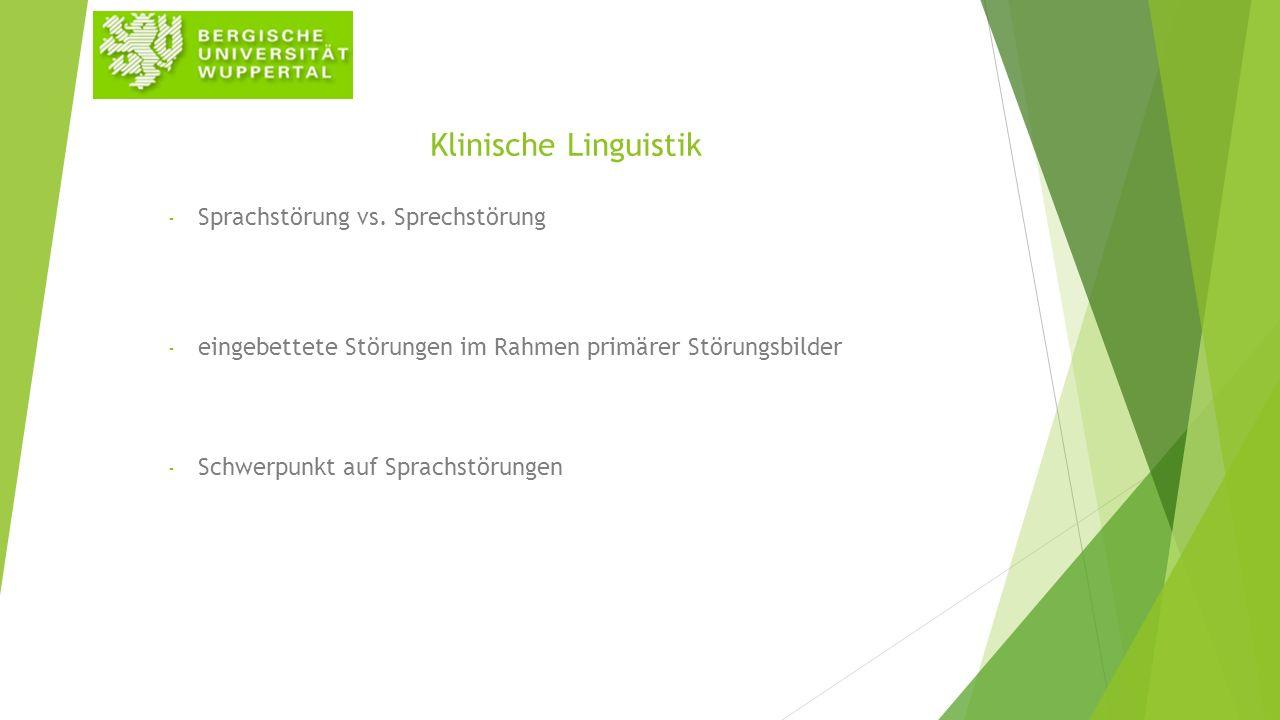 Klinische Linguistik - Sprachstörung vs. Sprechstörung - eingebettete Störungen im Rahmen primärer Störungsbilder - Schwerpunkt auf Sprachstörungen