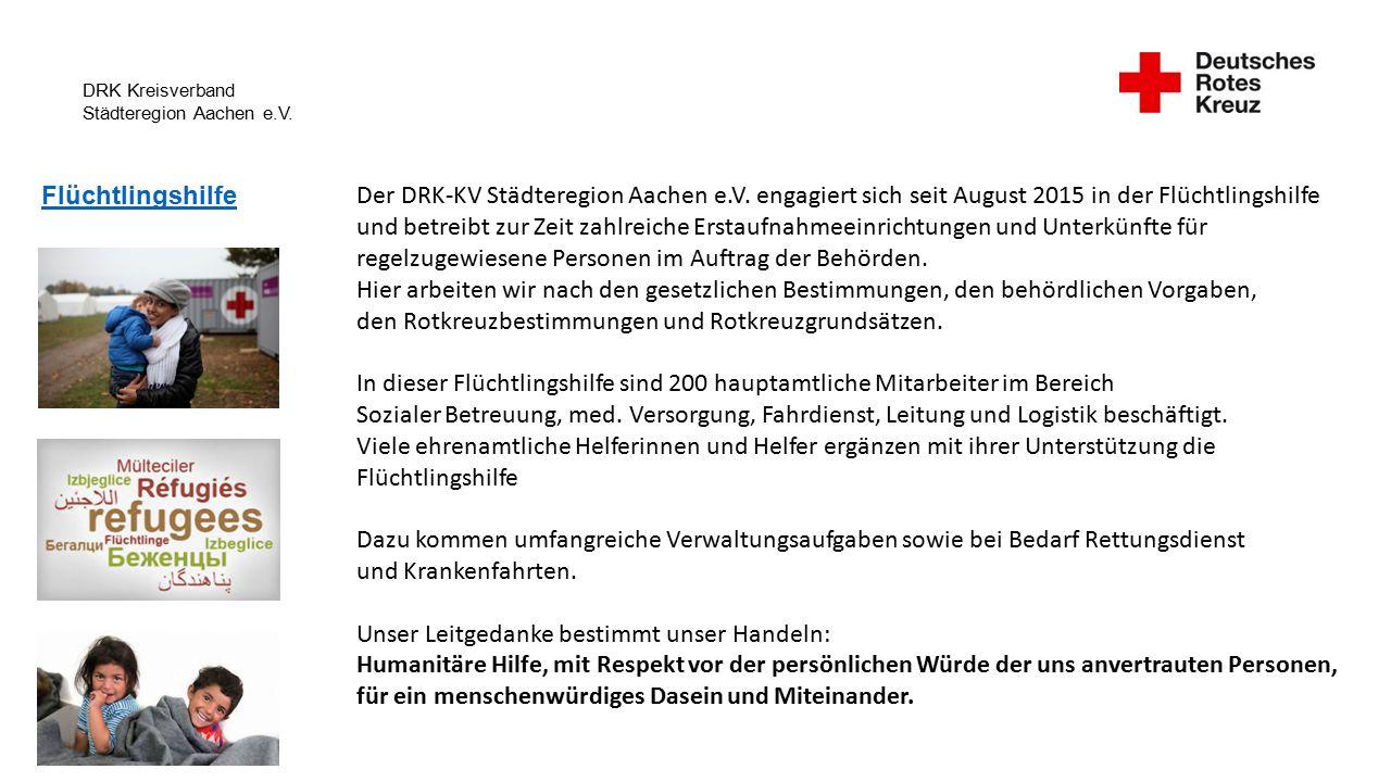 DRK Kreisverband Städteregion Aachen e.V. Flüchtlingshilfe Der DRK-KV Städteregion Aachen e.V.