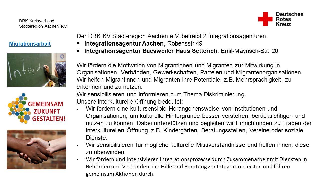 DRK Kreisverband Städteregion Aachen e.V. Migrationsarbeit Der DRK KV Städteregion Aachen e.V.