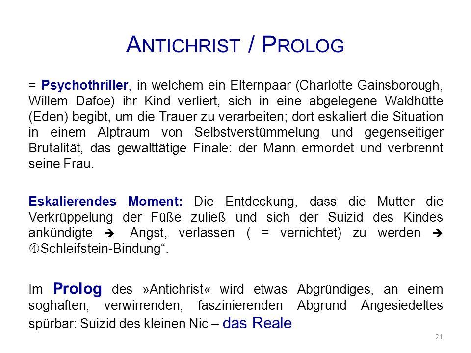 A NTICHRIST / P ROLOG = Psychothriller, in welchem ein Elternpaar (Charlotte Gainsborough, Willem Dafoe) ihr Kind verliert, sich in eine abgelegene Wa