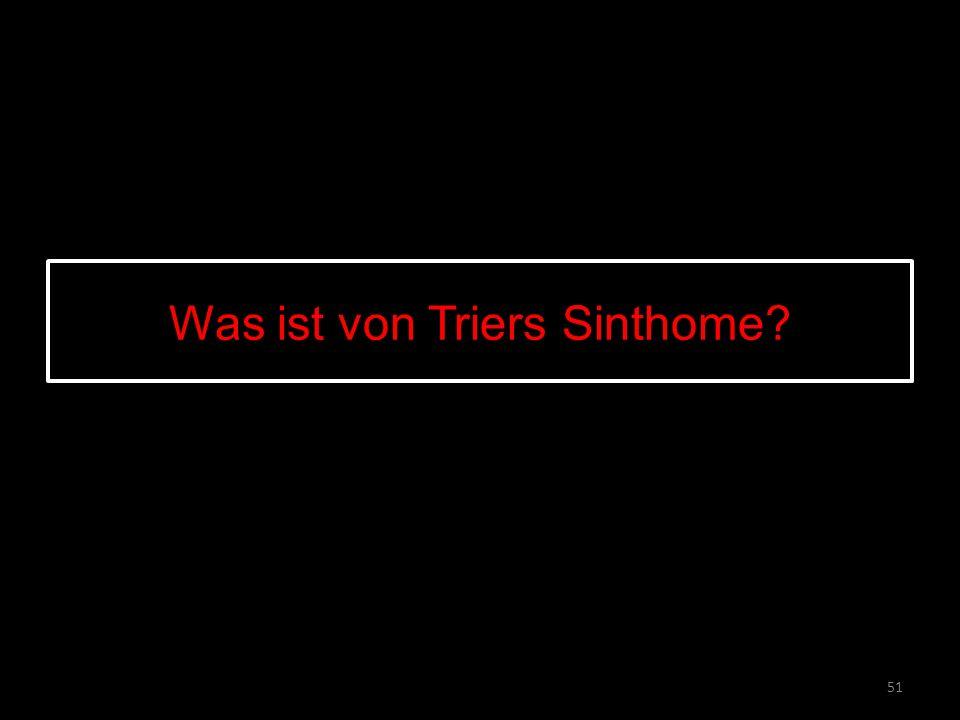 Was ist von Triers Sinthome 51