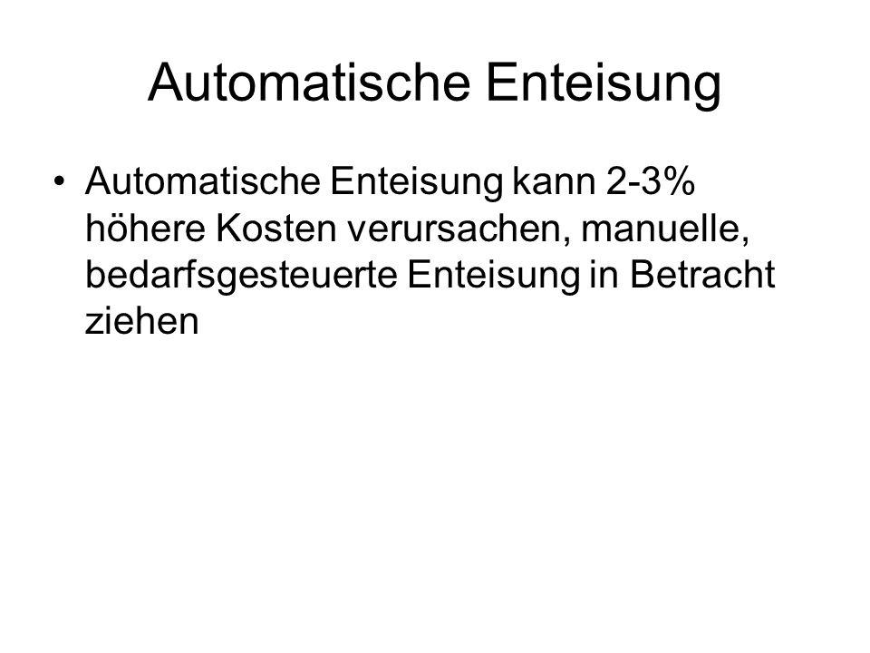 Automatische Enteisung Automatische Enteisung kann 2-3% höhere Kosten verursachen, manuelle, bedarfsgesteuerte Enteisung in Betracht ziehen