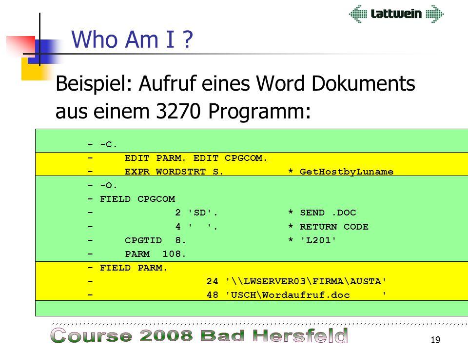 18 Who Am I ? Über Socket Befehle kann man jetzt die IP Adresse der eigenen Bildschirm Session ermitteln. Das geht über Socket Programmierung mit den