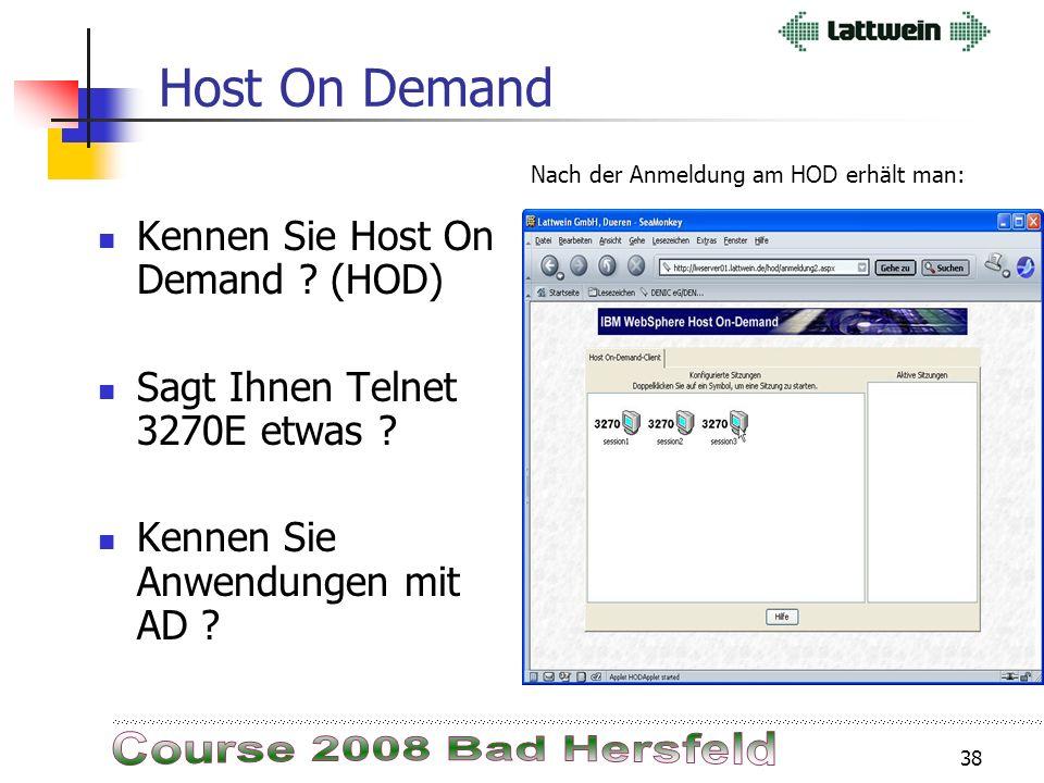 37 Host On Demand Ein z/VSE Kunde hat für seine 3270 Emulation WebSphere Host On-Demand im Einsatz und wollte Auf eine aktuelle Version umstellen. Act