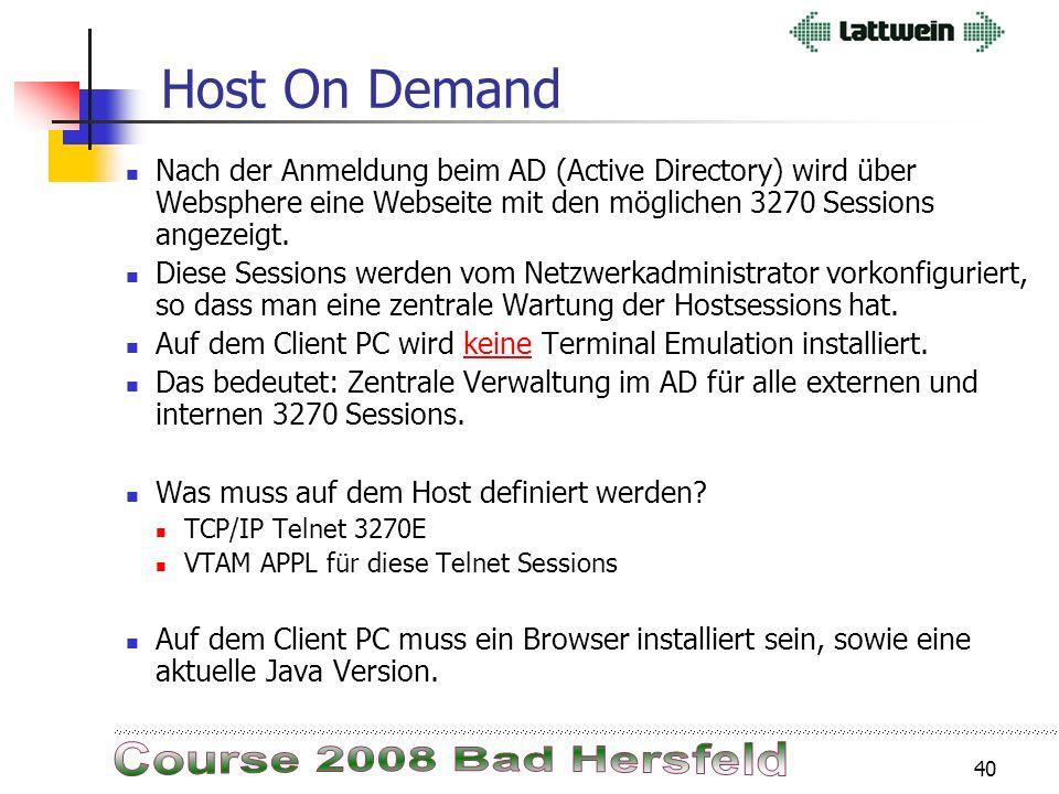 39 Host On Demand -Telnet 3270E - Active Directory Vorteile von HOD über TN3270E und Verwaltung im AD: Host Sessions werden zentral verwaltet genau 1-