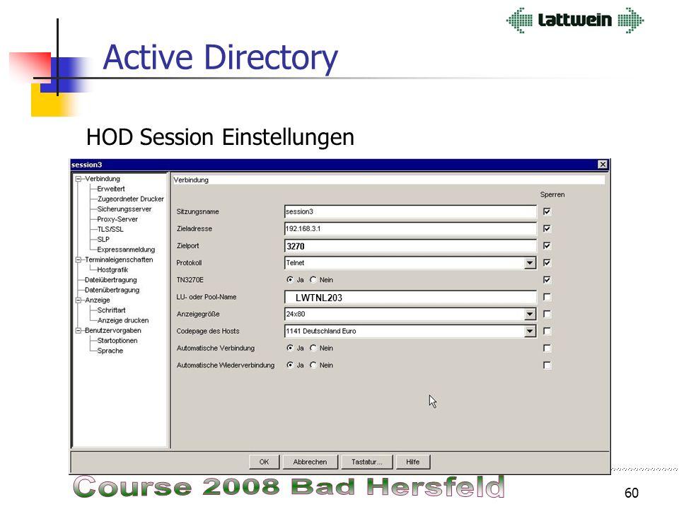 59 Active Directory HOD Sessions verwalten Die Sessions werden vorkonfiguriert- hierzu wird der Implementierings- assistent aufgerufen. Nach Auswahl e