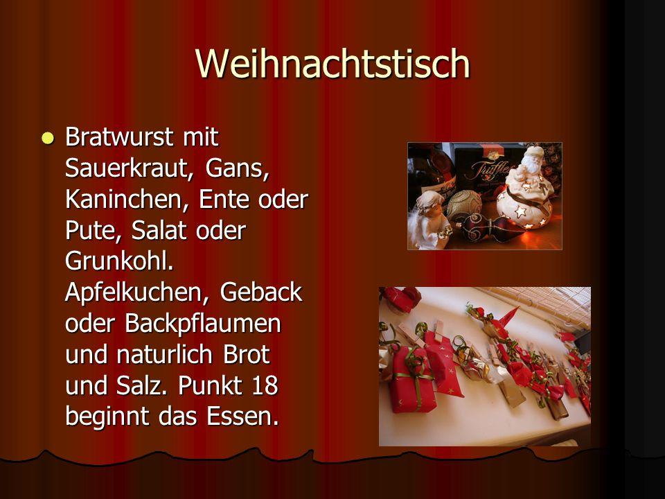 Weihnachtstisch Bratwurst mit Sauerkraut, Gans, Kaninchen, Ente oder Pute, Salat oder Grunkohl. Apfelkuchen, Geback oder Backpflaumen und naturlich Br