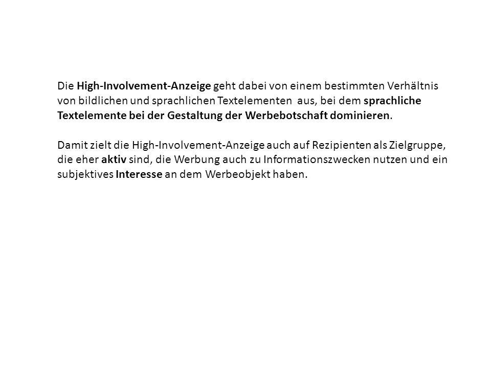 Die High-Involvement-Anzeige geht dabei von einem bestimmten Verhältnis von bildlichen und sprachlichen Textelementen aus, bei dem sprachliche Textele