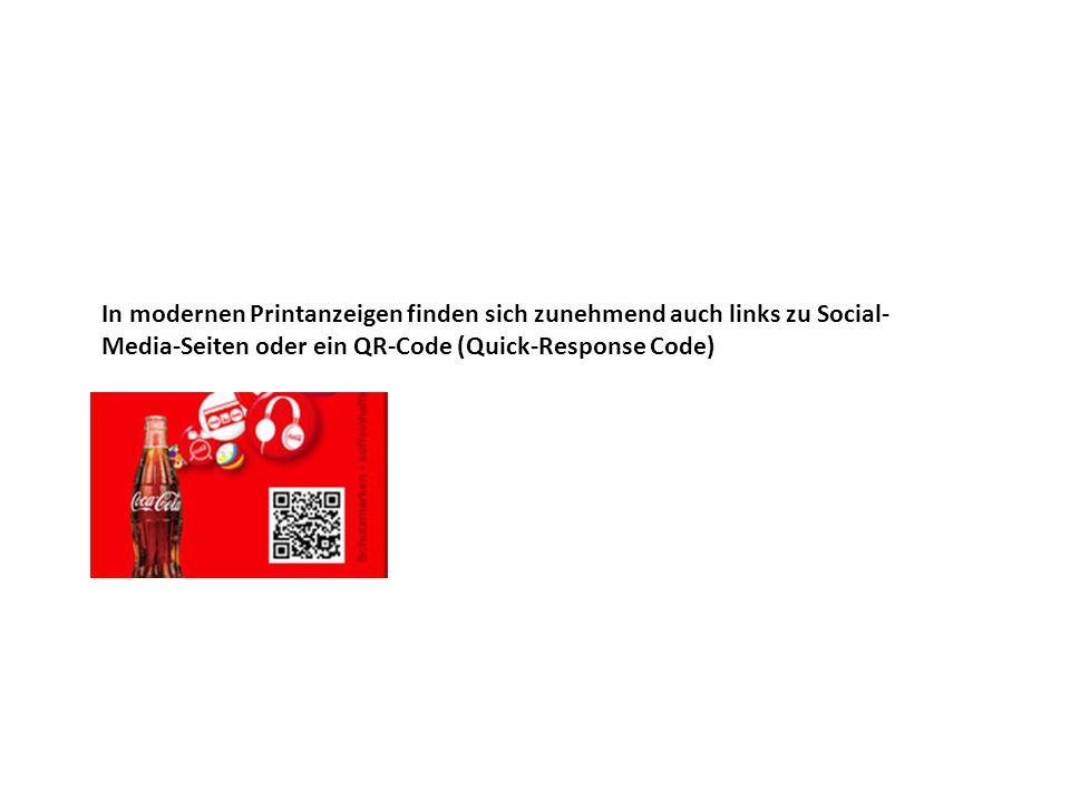 In modernen Printanzeigen finden sich zunehmend auch links zu Social- Media-Seiten oder ein QR-Code (Quick-Response Code)