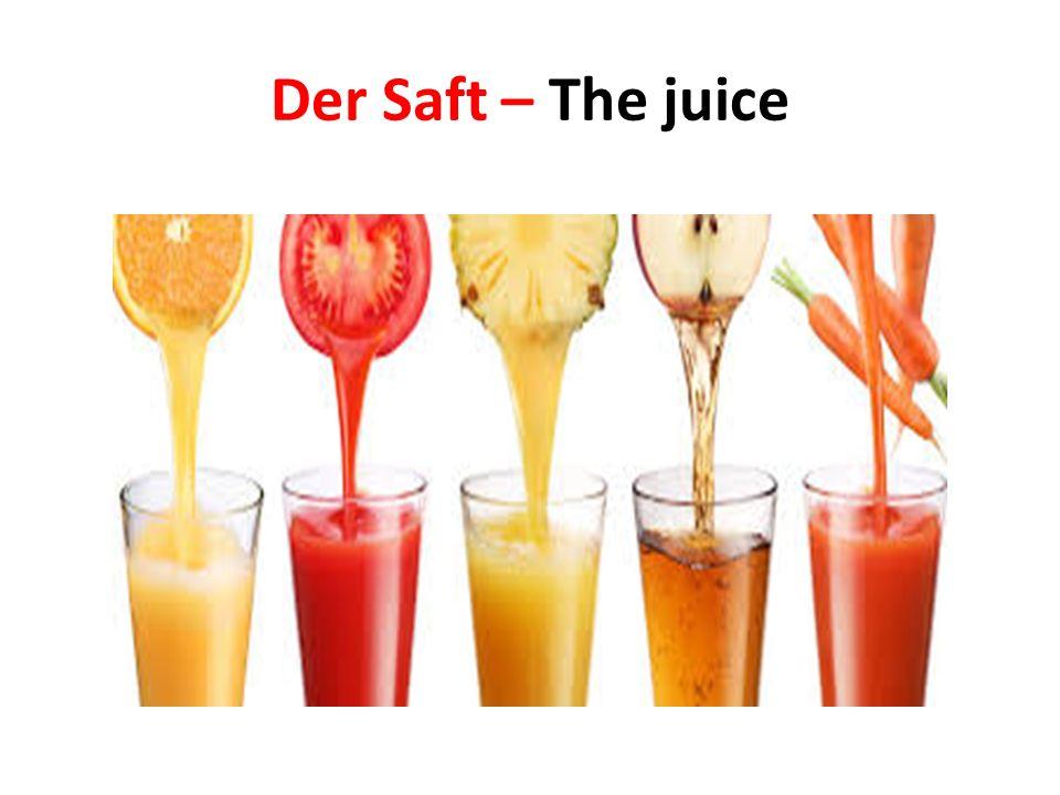 Der Saft – The juice