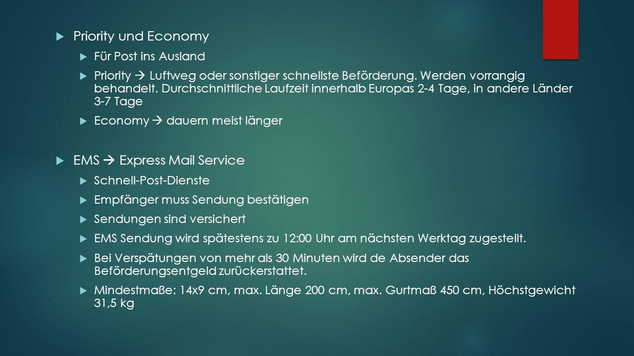  Priority und Economy  Für Post ins Ausland  Priority  Luftweg oder sonstiger schnellste Beförderung.