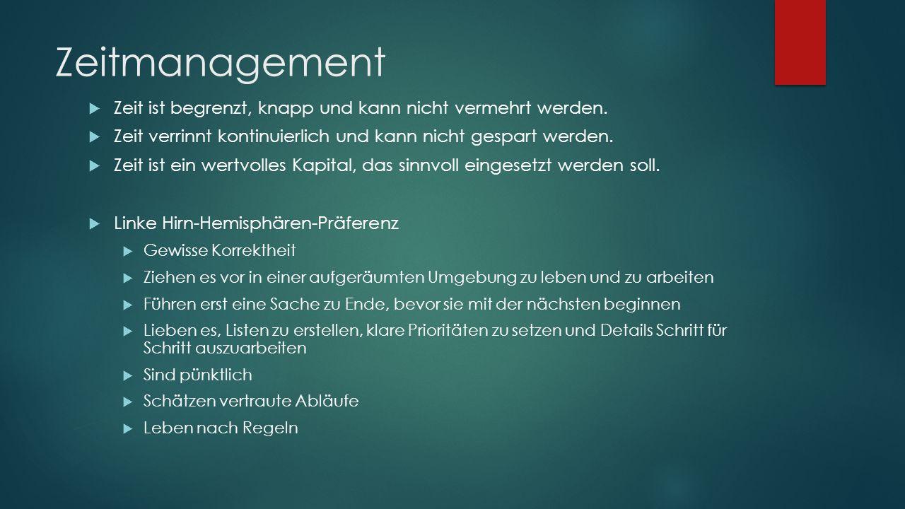 Zeitmanagement  Zeit ist begrenzt, knapp und kann nicht vermehrt werden.