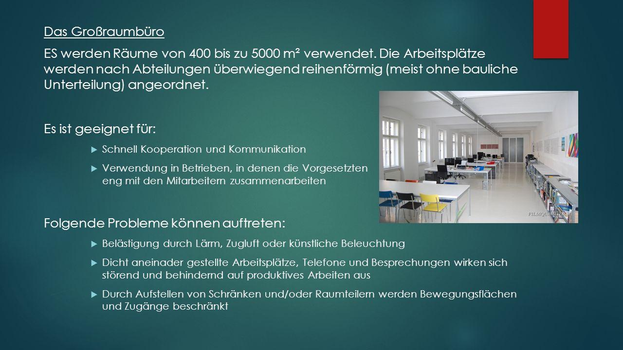 Das Großraumbüro ES werden Räume von 400 bis zu 5000 m² verwendet.
