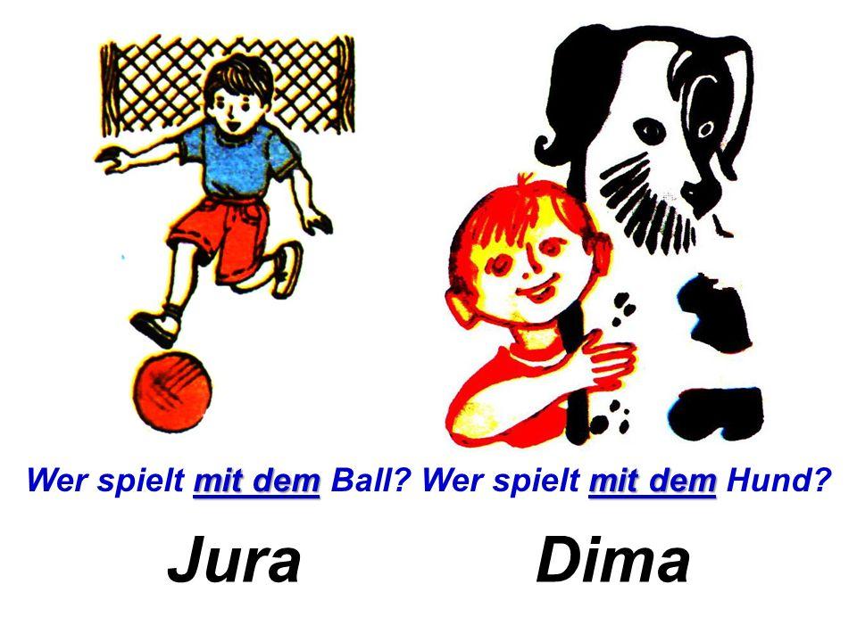 Tanja Mischa mit der mit dem Ball Wer spielt mit der Puppe Wer spielt mit dem Ball