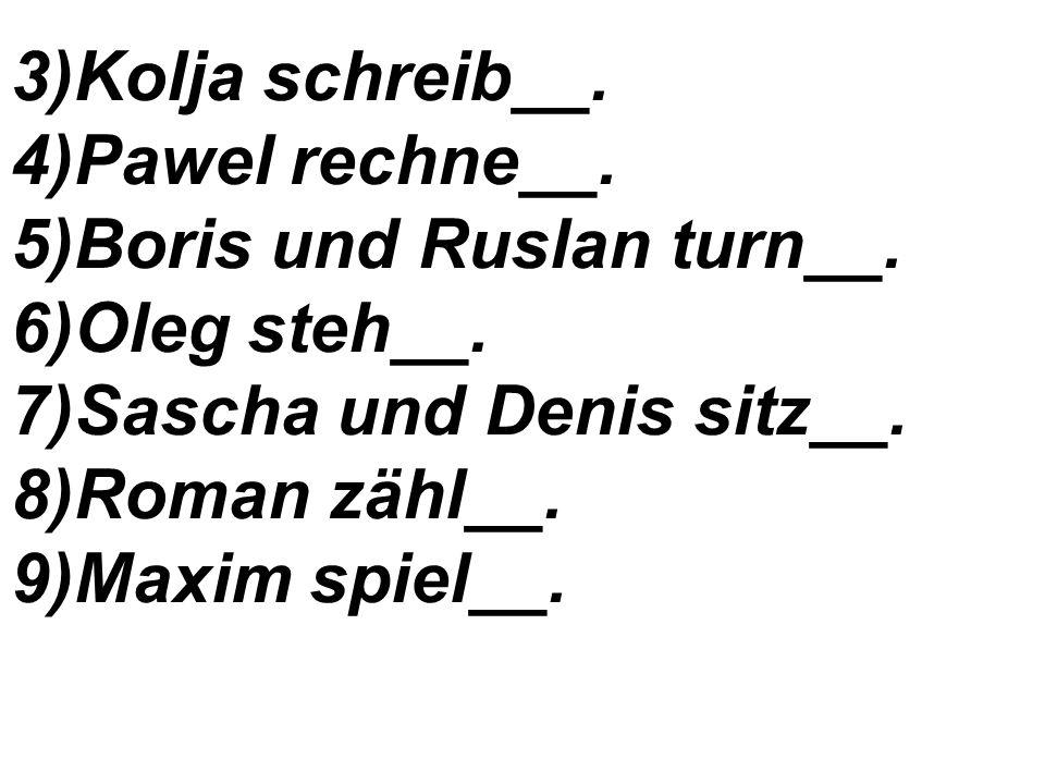 Домашнее задание (Hausaufgabe): 1. Допиши окончания глаголов.