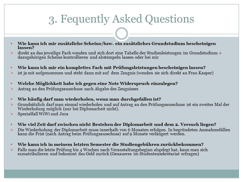 3. Fequently Asked Questions Wie kann ich mir zusätzliche Scheine/bzw.