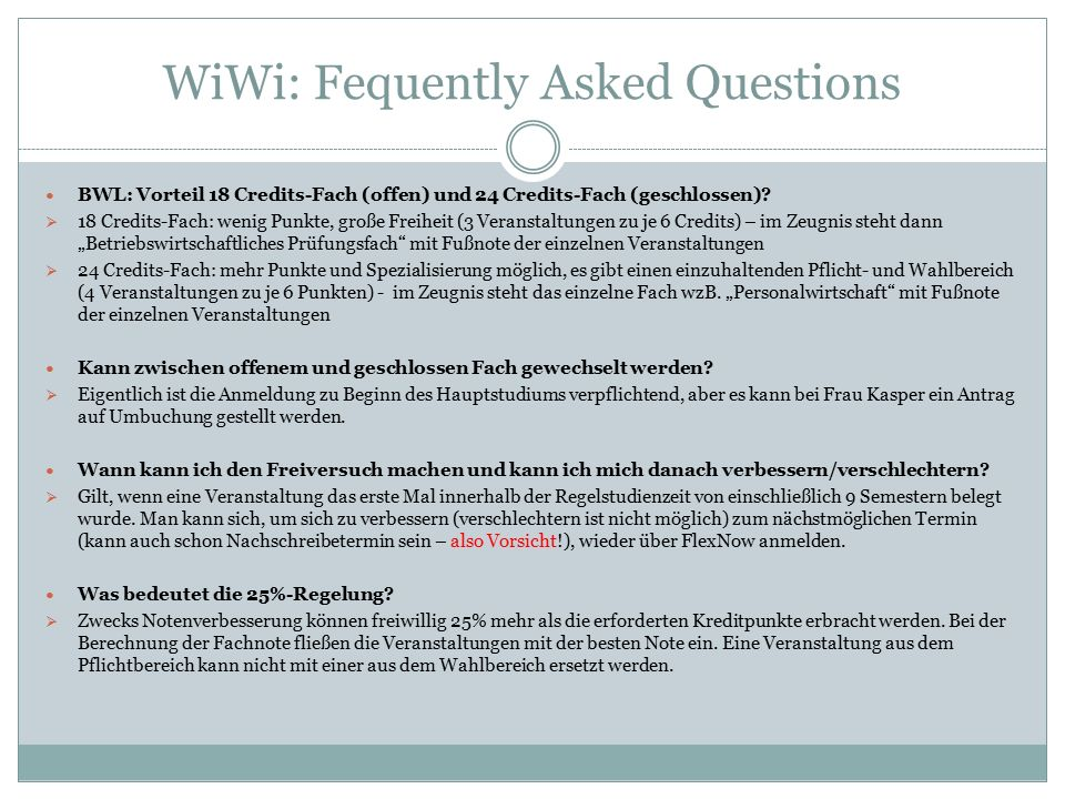 WiWi: Fequently Asked Questions BWL: Vorteil 18 Credits-Fach (offen) und 24 Credits-Fach (geschlossen).