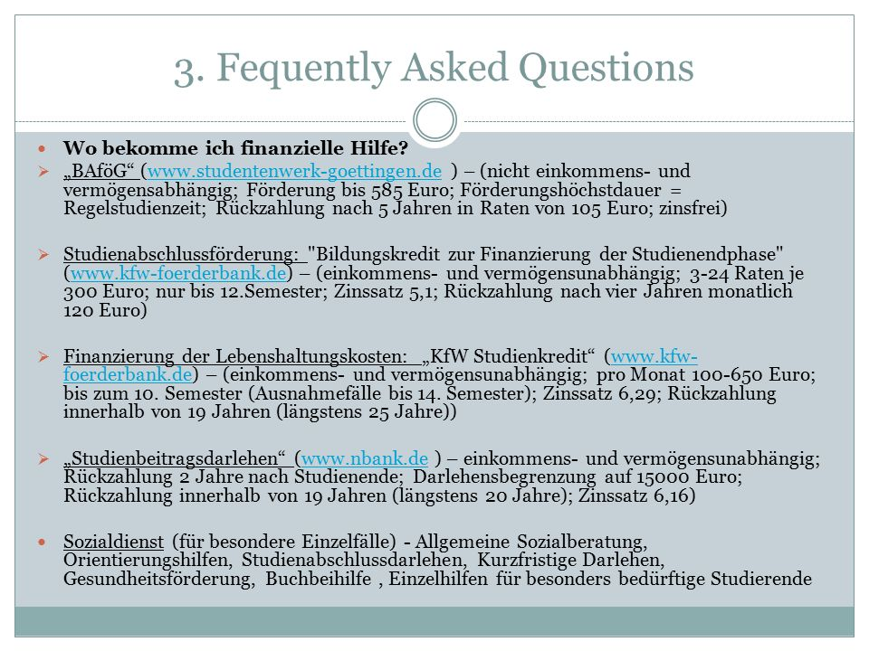 3. Fequently Asked Questions Wo bekomme ich finanzielle Hilfe.