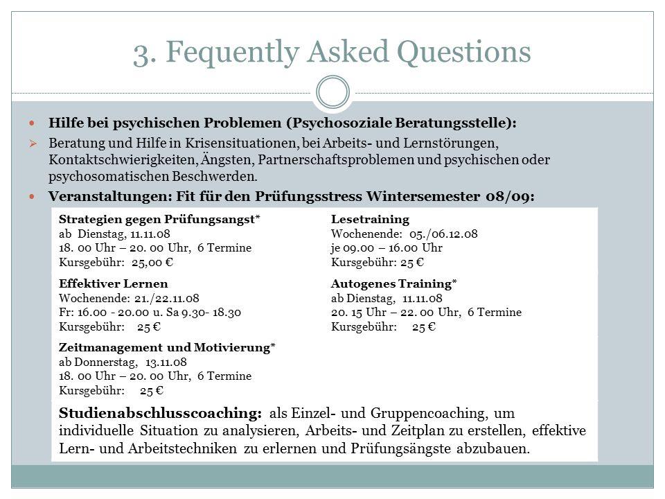 3. Fequently Asked Questions Hilfe bei psychischen Problemen (Psychosoziale Beratungsstelle):  Beratung und Hilfe in Krisensituationen, bei Arbeits-