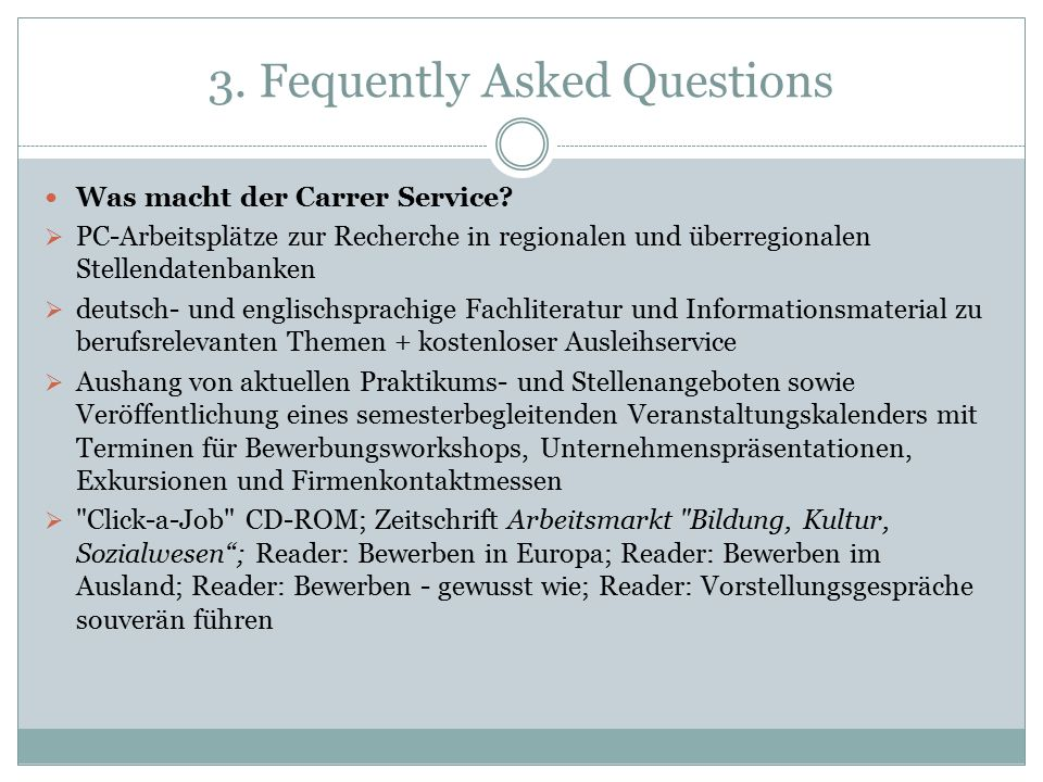3. Fequently Asked Questions Was macht der Carrer Service.
