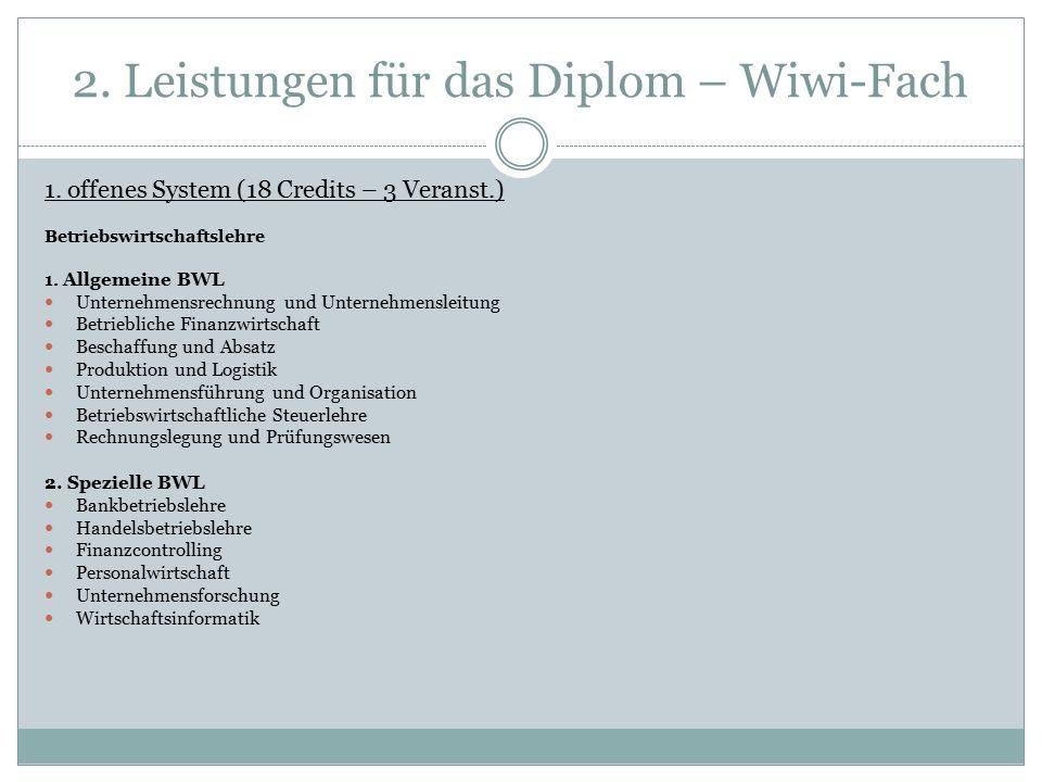 2. Leistungen für das Diplom – Wiwi-Fach 1.
