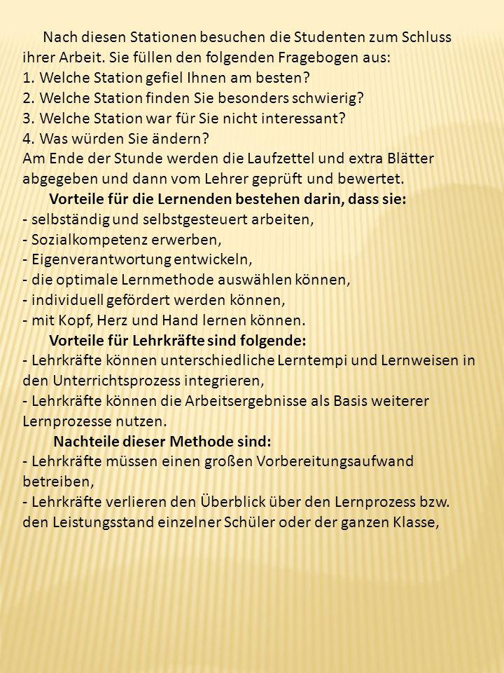 Nach diesen Stationen besuchen die Studenten zum Schluss ihrer Arbeit. Sie füllen den folgenden Fragebogen aus: 1. Welche Station gefiel Ihnen am best