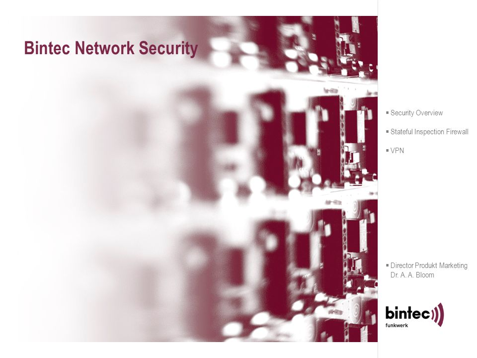  Security Overview  Stateful Inspection Firewall  VPN  Director Produkt Marketing Dr.