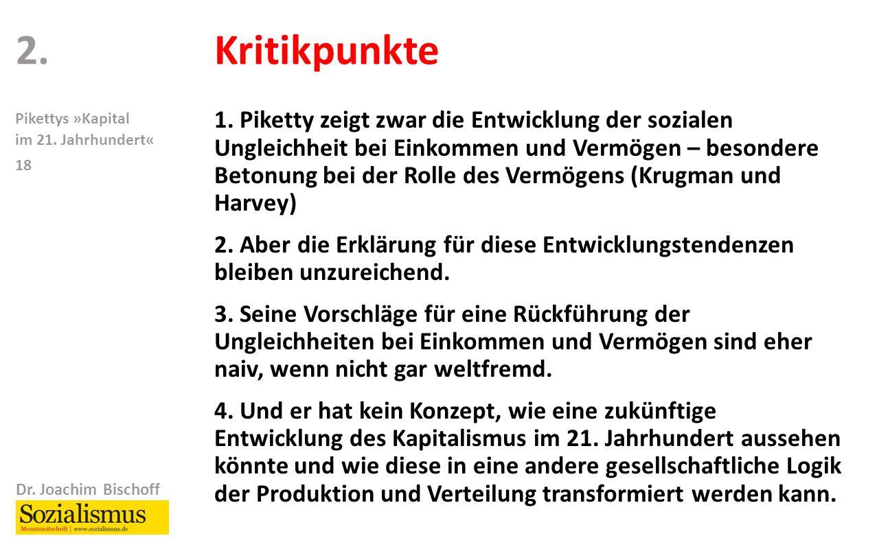 Dr. Joachim Bischoff Pikettys »Kapital im 21. Jahrhundert« 18 1.