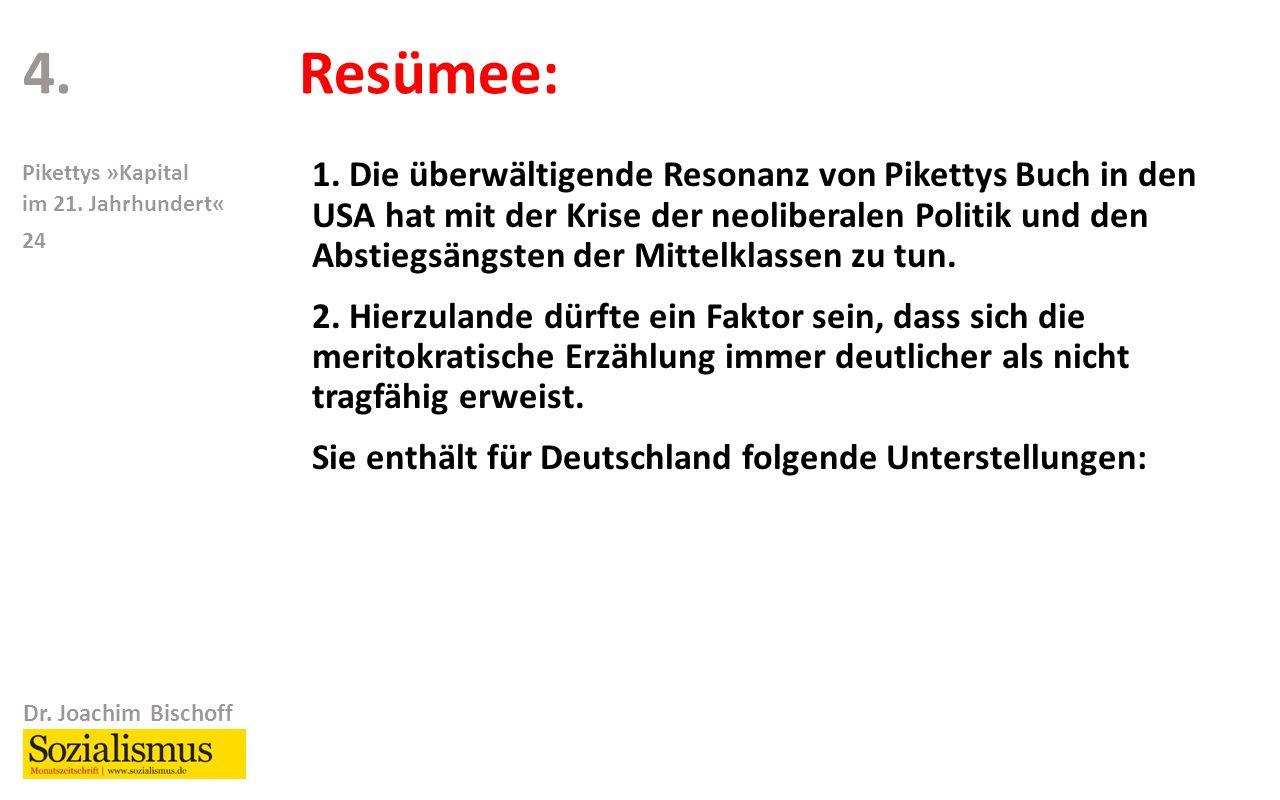 Dr. Joachim Bischoff Pikettys »Kapital im 21. Jahrhundert« 24 Resümee:4.