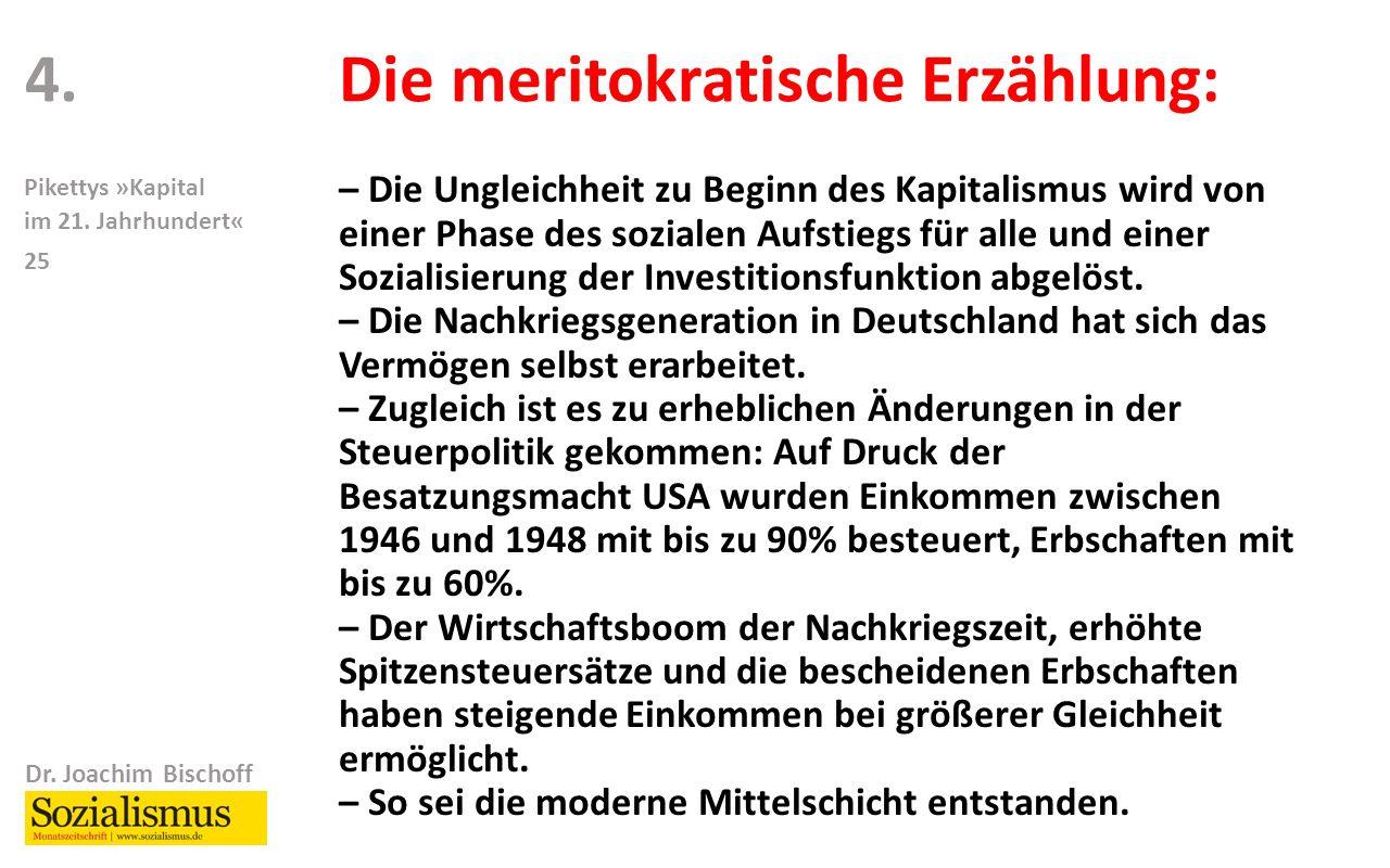 Dr. Joachim Bischoff Pikettys »Kapital im 21. Jahrhundert« 25 4.