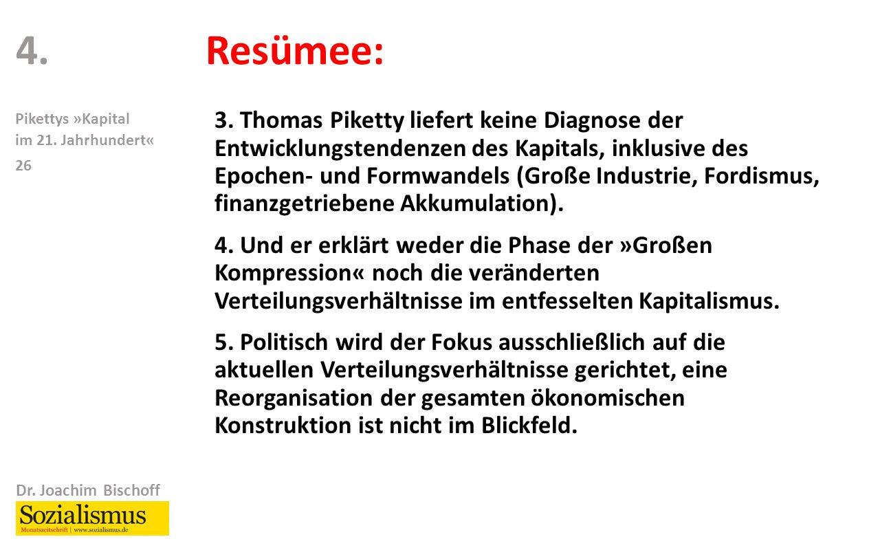Dr. Joachim Bischoff Pikettys »Kapital im 21. Jahrhundert« 26 Resümee:4.