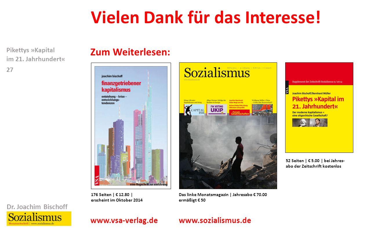 Dr. Joachim Bischoff Pikettys »Kapital im 21. Jahrhundert« 27 Vielen Dank für das Interesse.