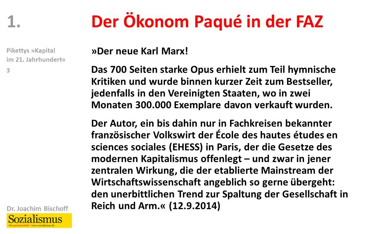 Dr. Joachim Bischoff Pikettys »Kapital im 21. Jahrhundert« 3 »Der neue Karl Marx.