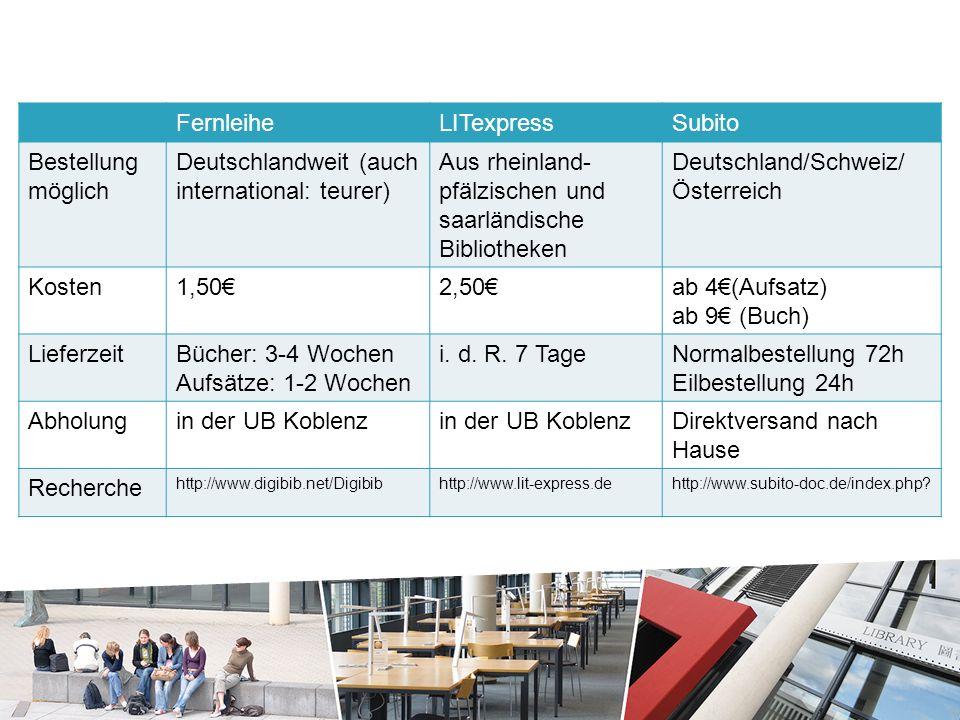 FernleiheLITexpressSubito Bestellung möglich Deutschlandweit (auch international: teurer) Aus rheinland- pfälzischen und saarländische Bibliotheken Deutschland/Schweiz/ Österreich Kosten1,50€2,50€ab 4€(Aufsatz) ab 9€ (Buch) LieferzeitBücher: 3-4 Wochen Aufsätze: 1-2 Wochen i.